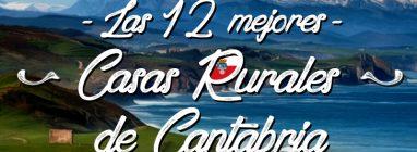 Las casas rurales mejor valoradas de Cantabria