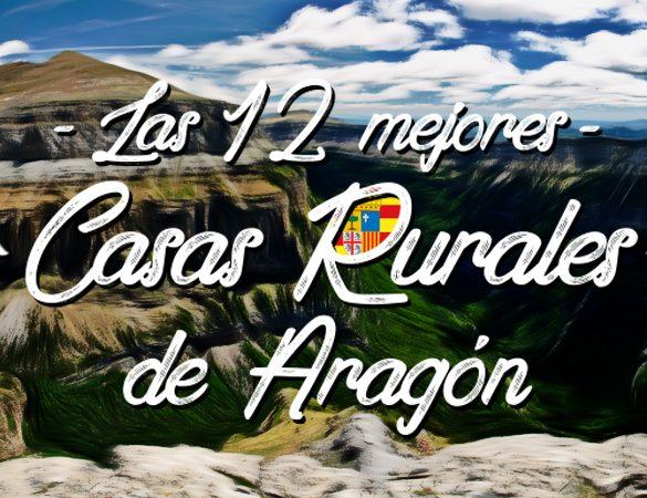 Las 12 mejores casas rurales de Aragón
