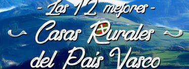 Las 12 mejores casas rurales del País Vasco