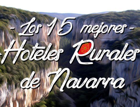 Los 15 mejores hoteles rurales de Navarra
