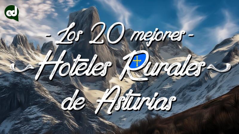 Los 20 Mejores Hoteles Rurales de Asturias