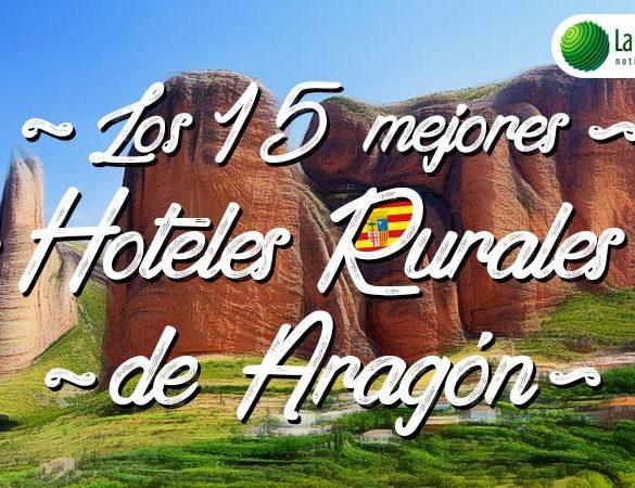 Los 15 mejores hoteles rurales de Aragón