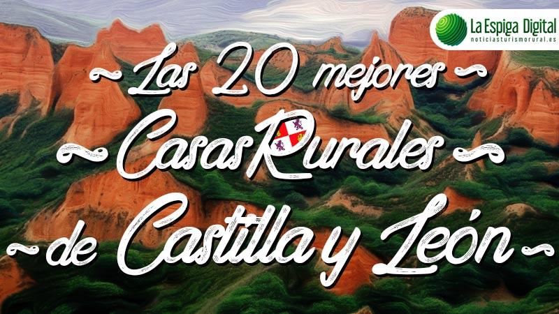 Las 20 mejores casas rurales de Castilla y León