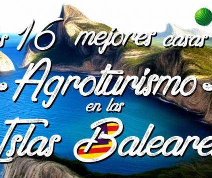 Las mejores casas de agroturismo en las Islas Baleares